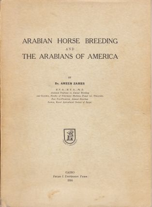 """Arabian Horse Breeding"" Important First Edition. Dr. Ameen Sahid Zaher"