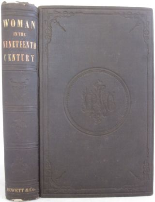 Woman in the Nineteenth Century, by Margaret Fuller Applying Transcendental Thought to Women's...