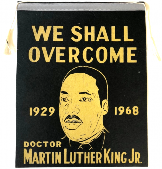 "Rare Memorial Banner: ""We Shall Overcome. 1929-1968. Doctor Martin Luther King Jr."". Martin..."