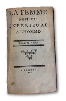 """La Femme N'est Pas Inferieure A L'Homme,"" Printed in 1750. An Early Tract on Women's Rights - ..."