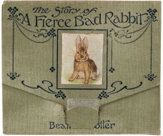 Beatrix Potter's Classic The Story of a Fierce Bad Rabbit, First edition. Beatrix Potter