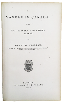 """Thoreau's Anti-Slavery Manifesto, A Yankee in Canada Including his influential essay """"Civil Disobedience"""""""