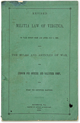 Rare 1850 Collection of Virginia Militia Regulations Only Edition of the Final Antebellum...