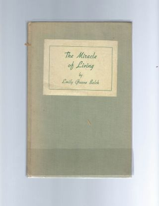Nobel-Prize Laureate Emily Balch's The Miracle of Living, First Edition Signed. Emily Balch