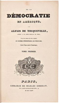 First Edition of Alexis de Tocqueville Democracy in America, 1835. Alexis de Tocqueville