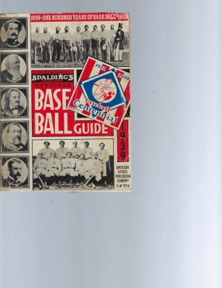 1939 Spalding's Special 100 Years Of Baseball Edition Guide. Spalding's Baseball Guide