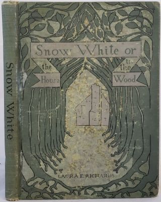 """Snow White,"" Storybook First Edition, 1900. Laura E. Richards"